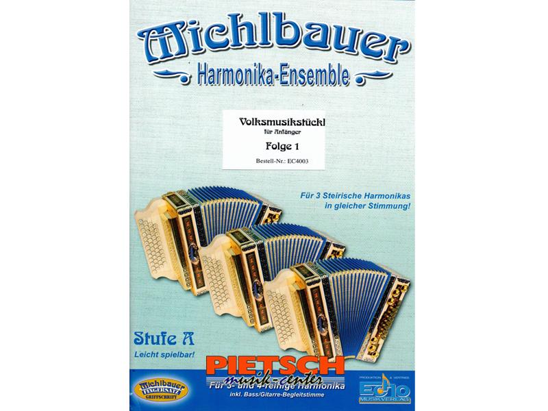 Michlbauer Harmonikawelt, Michlbauer - HARMONIKA-ENSEMBLE, Folge 1 - Stufe A